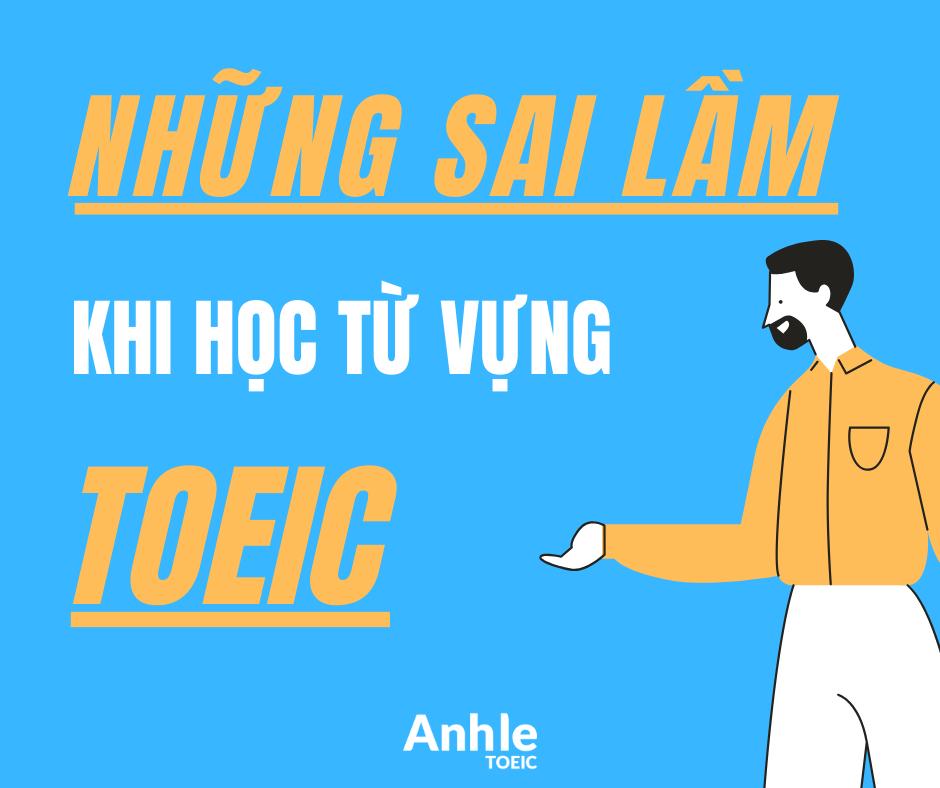 Tại sao học từ vựng TOEIC không hiệu quả?