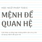 Học ngữ pháp TOEIC: Tìm hiều về Mệnh đề quan hệ
