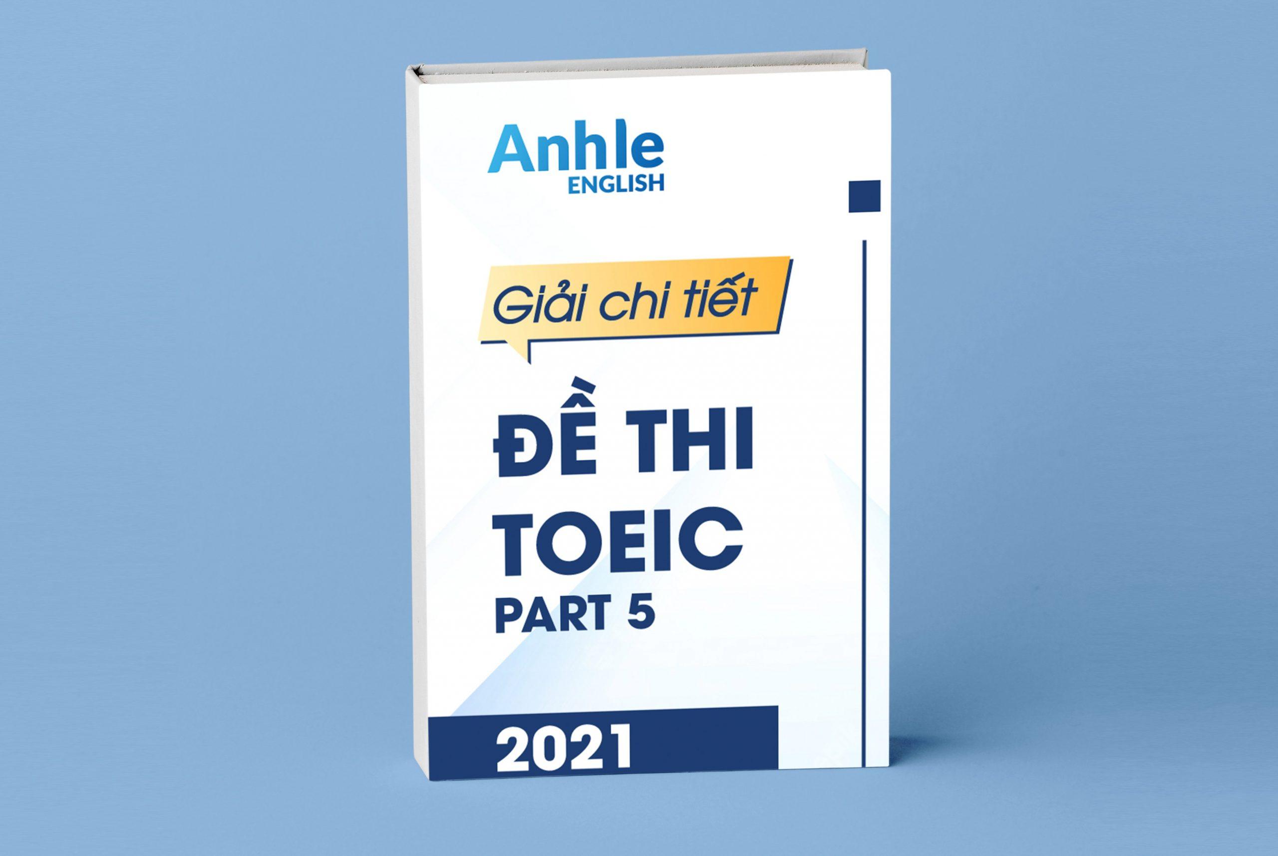 giai-chi-tiet-toeic-part-5-2021